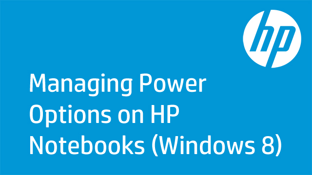 Managing Power Options on HP Notebooks (Windows 8)