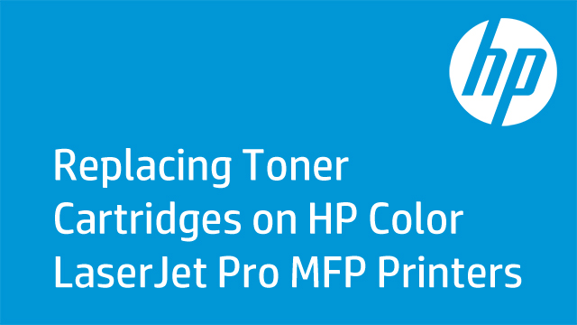 Replacing Toner Cartridges on HP Color LaserJet Pro MFP Printers