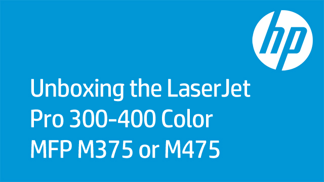 Unboxing the LaserJet Pro 300-400 Color MFP M375 or M475