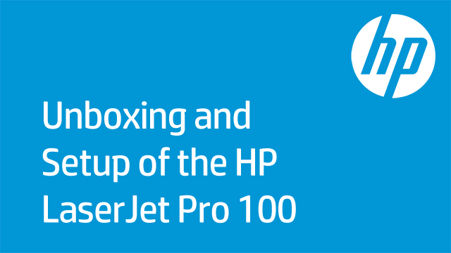 Unboxing and Setup of the HP LaserJet Pro 100