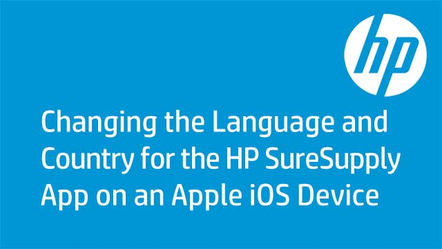 Changing the Language and Country for the HP SureSupply App on an Apple iOS Device