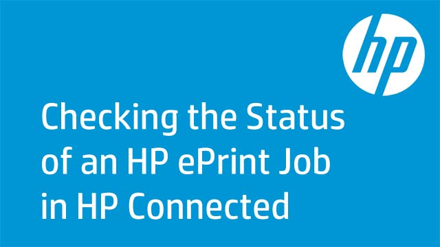 Checking the Status of an HP ePrint Job in HP Connected