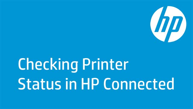 Checking the Printer Status in HP Connected
