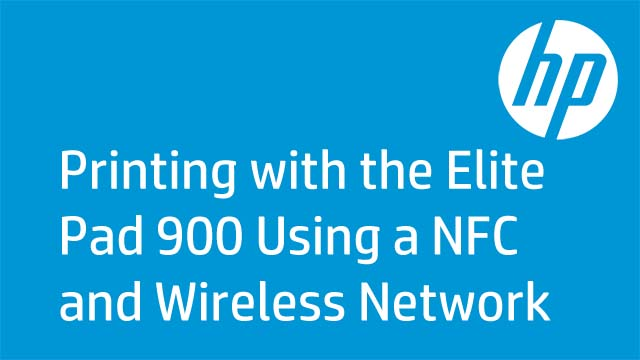 Printing with the Elite Pad 900 Using a NFC and Wireless Network