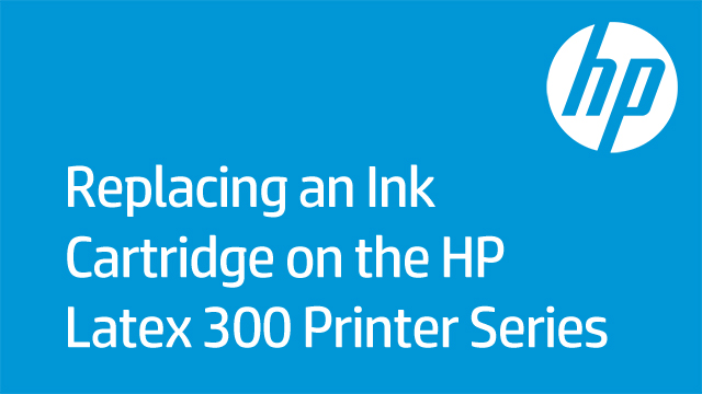 Replacing an Ink Cartridge on the HP Latex 300 Printer Series
