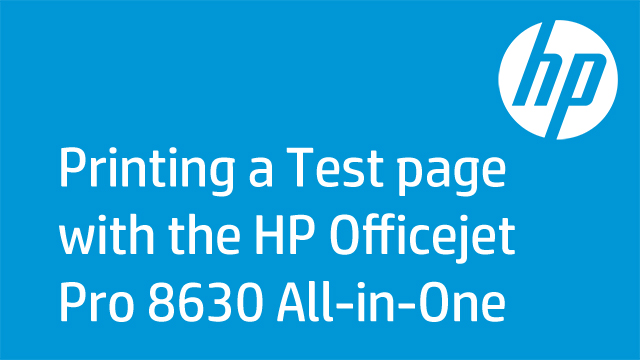 Printing a Test page with the HP Officejet Pro 8630 All-in-One