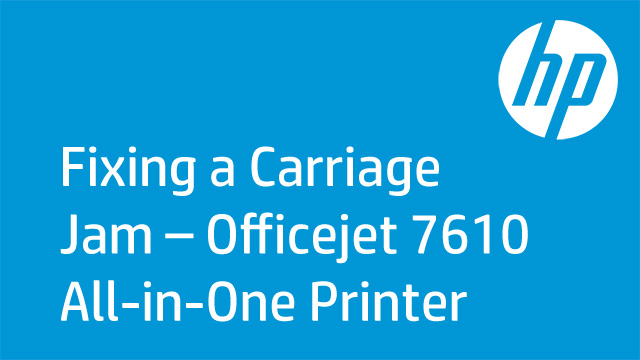 Fixing a Carriage Jam – Officejet 7610 All-in-One Printer