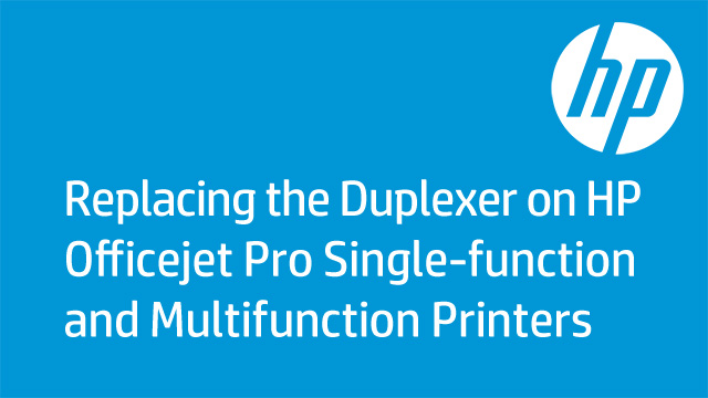 Replacing the Duplexer on HP Officejet Pro Single-function and Multifunction Printers