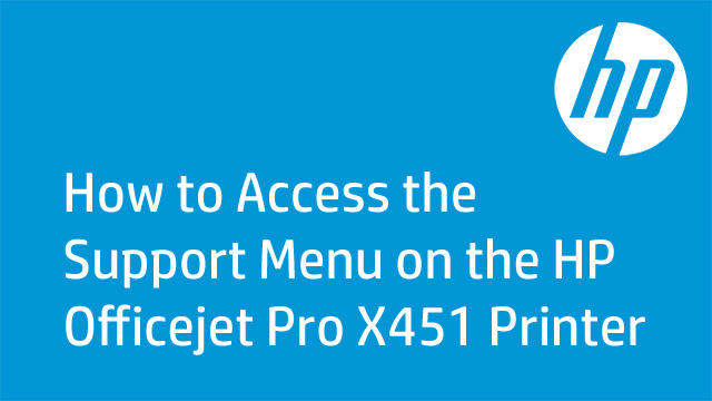 Accessing the Support Menu on the HP Officejet Pro X451 Printer