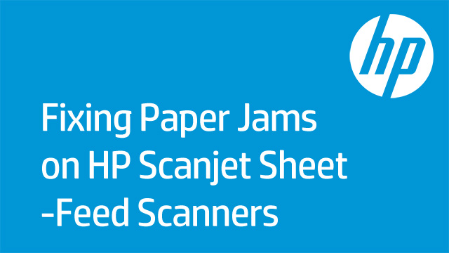 Fixing Paper Jams on HP Scanjet Sheet-Feed Scanners
