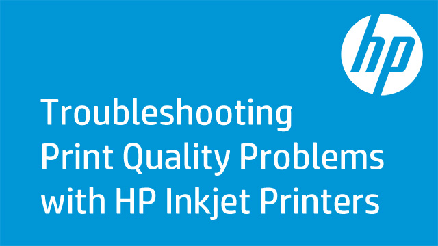 Troubleshooting Print Quality Problems with HP Inkjet Printers