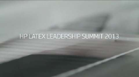 HP Latex leadership Summit – EMEA event video 2013