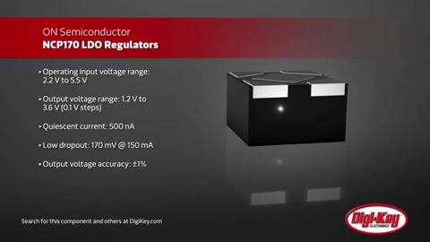 On-Semi-NCP170-Series-150-mA-LDO-Regulators-Digi-Key-Daily
