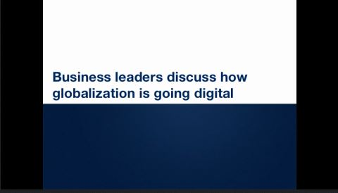 Business leaders discuss how globalization is going digital