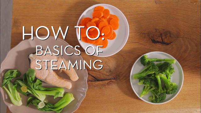Basics of Steaming | Cooking How To