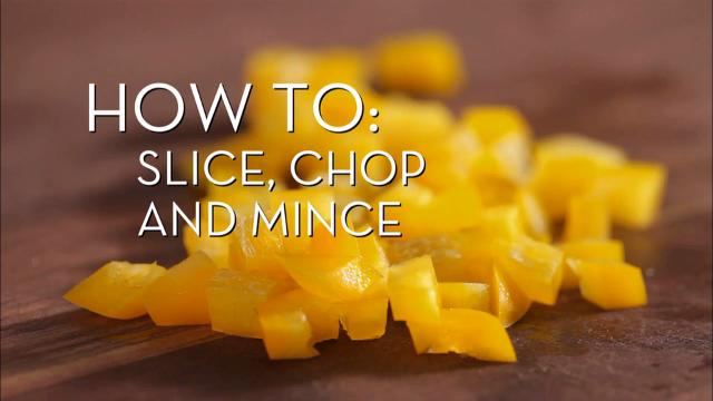 Slicing, Chopping and Mincing | Cooking How To