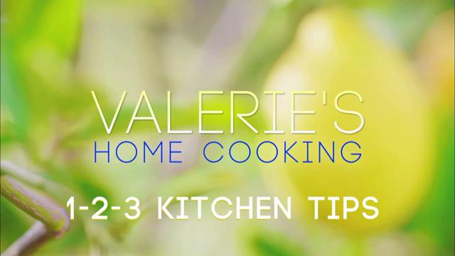 Valerie's 1 2 3 Kitchen Tips | Valerie's Home Cooking