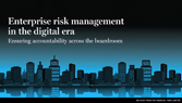 Ch 1 of 6. Understanding risk - Enterprise risk management in the digital era