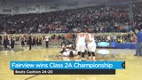 Varsity - Fairview wins Class 2A Championship