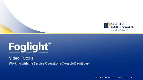 Foglight - Working with the Service Operations Console Dashboard