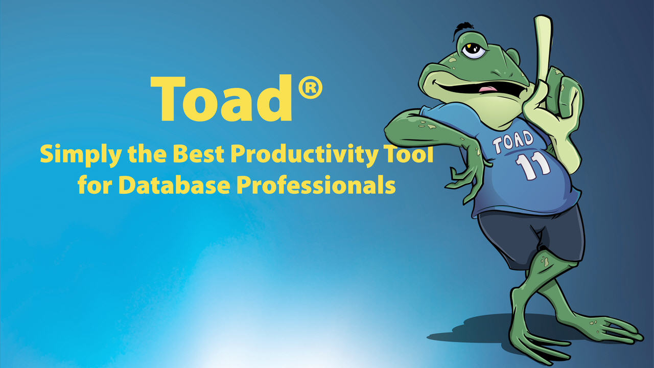 Toad - Simply the Best Productivity Tool for DB Professionals