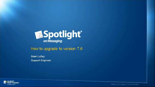How to Upgrade to Spotlight on Messaging Version 7.6