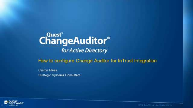 How to Configure ChangeAuditor for InTrust Integration
