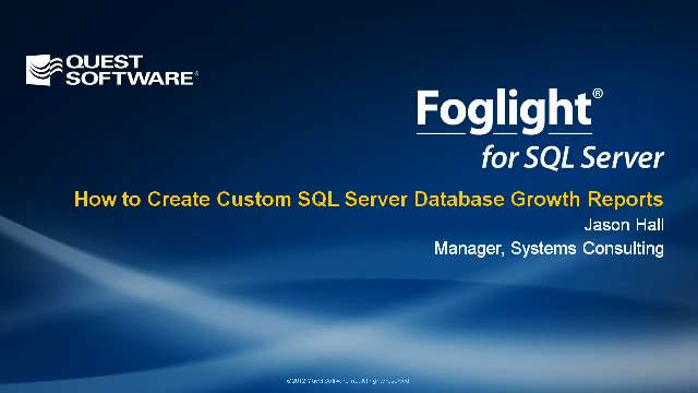 How to Create Custom SQL Server Database Growth Reports with Foglight