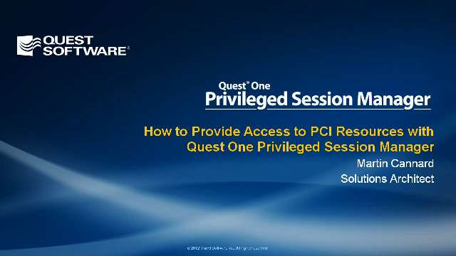 How to Provide Access to PCI Resources with Quest One Privileged Session Manager