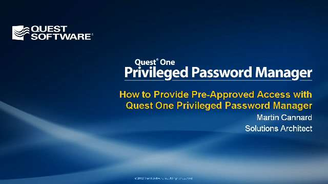 How to Provide Pre-Approved Access with Quest One Privileged Password Manager