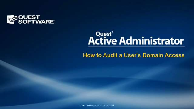 How to Audit a User's Domain Access Using Active Administrator