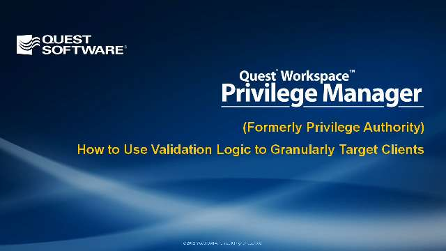 How to Target Clients with Validation Logic in Privilege Manager