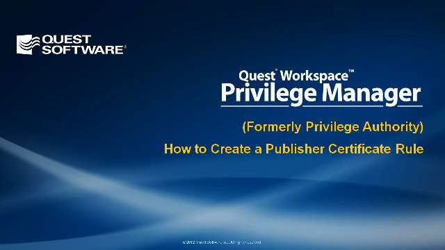 How to Create a Publisher Certificate Rule with Privilege Manager