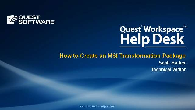 How to Create an MSI Transformation Package in Quest Workspace Help Desk