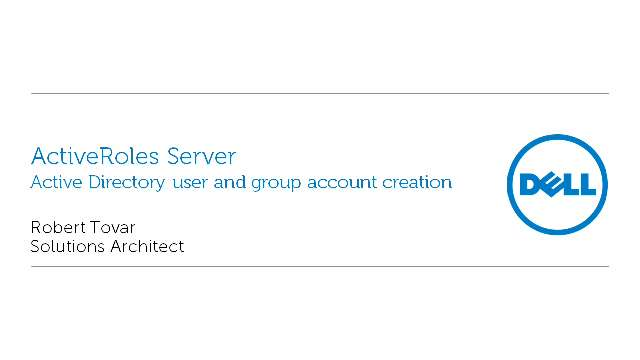 Active Directory user and group account creation in ActiveRoles Server