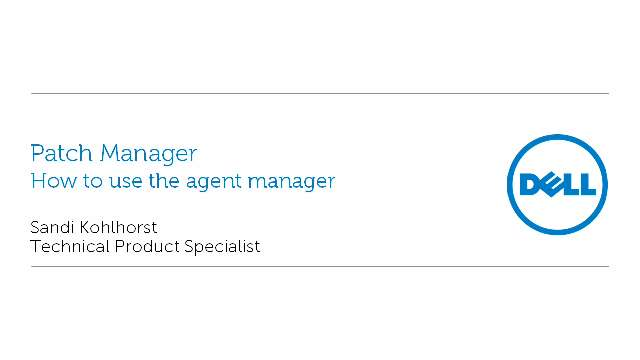 How to use the agent manager in Patch Manager