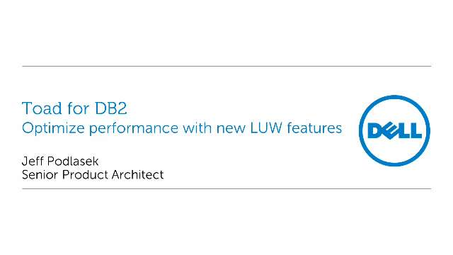 Optimize performance with new LUW features in Toad for DB2