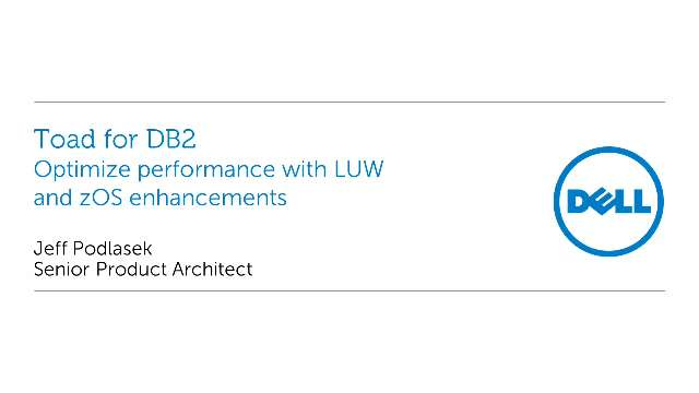 Optimize performance with new zOS and LUW features in Toad for DB2