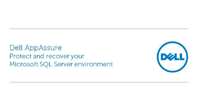 Protect and recover your Microsoft SQL Server environment with Dell AppAssure