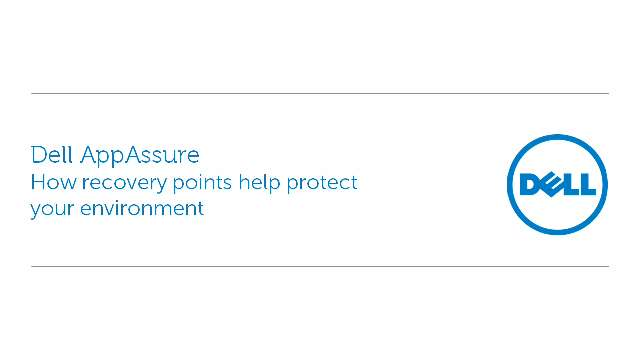 How Dell AppAssure recovery points help protect your environment