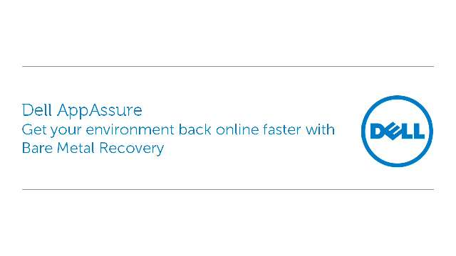 Get your environment back online faster with Dell AppAssure Bare Metal Recovery