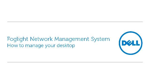How to manage your desktop with Foglight Network Management System
