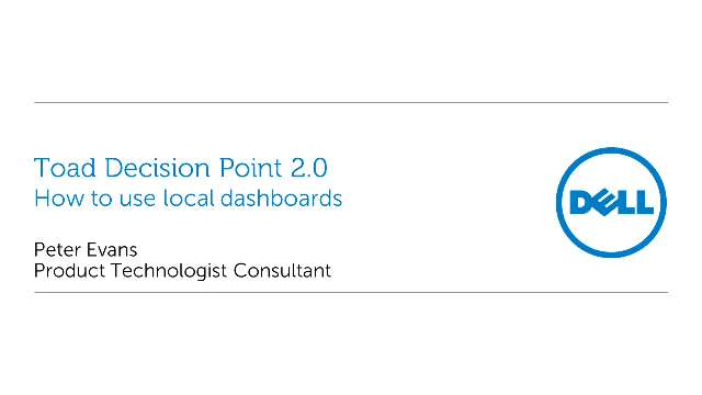 How to use local dashboards in Toad Decision Point 2.0