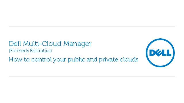 How to control your public and private clouds with Dell Multi-Cloud Manager
