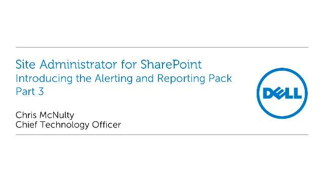 Introducing the Alert and Reporting Pack in Site Administrator for SharePoint Part 3