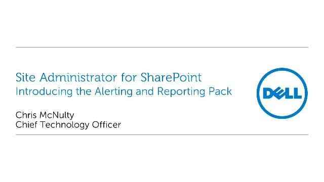 Introducing the Alerting and Reporting Pack in Site Administrator for SharePoint Part 1