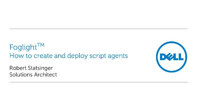 How to create and deploy script agents in Foglight