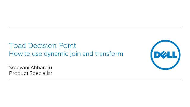 How to use dynamic join and transform in Toad Decision Point