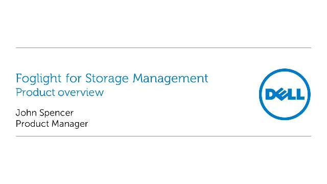 Foglight for Storage Management Overview