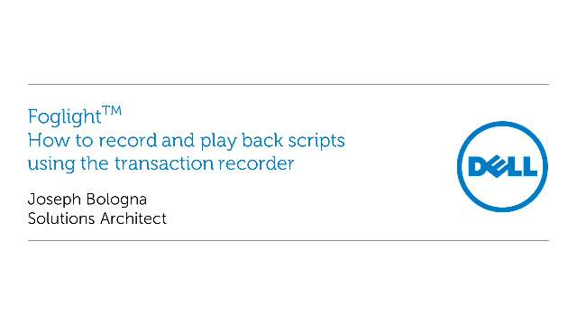 How to record and play back scripts with Foglight transaction recorder
